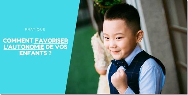 Comment favoriser l'autonomie de vos enfants?