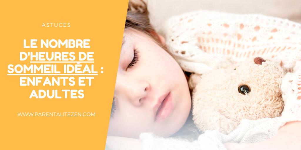 le nombre d 39 heures de sommeil id al enfants et adultes parentalitezen. Black Bedroom Furniture Sets. Home Design Ideas